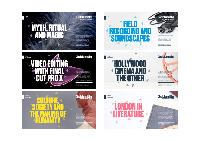 Goldsmtihs, University of London, Short Courses, Visual Identity, Marketing materials, campaign, graphic design, print design, web design